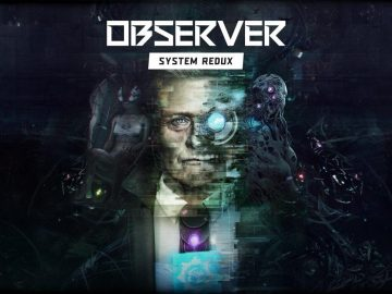 The physical editions of Observer System Redux for PS5, PS4, Xbox and PC will arrive on July 16, by Koch Media